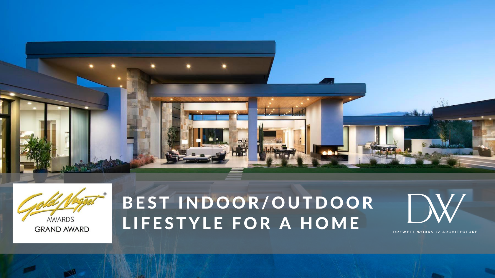 Grand Award Winner for Best Indoor Outdoor Lifestyle for a Home